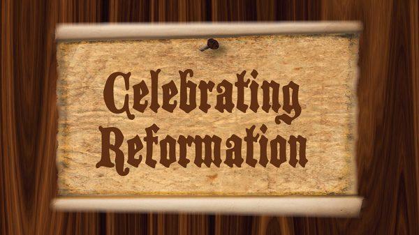 Celebrating Reformation