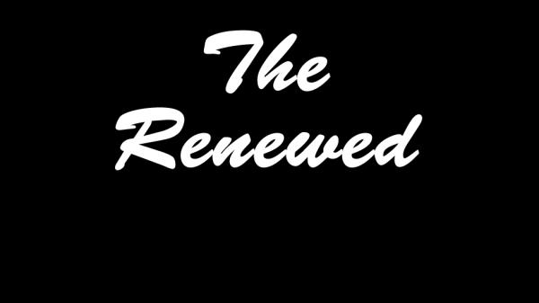 The Renewed
