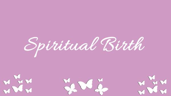 Spiritual Birth