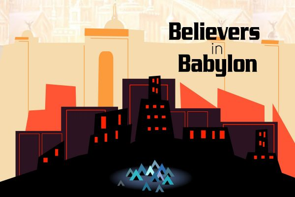 Believers in Babylon