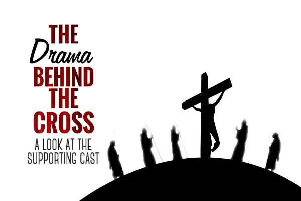The Drama Behind the Cross