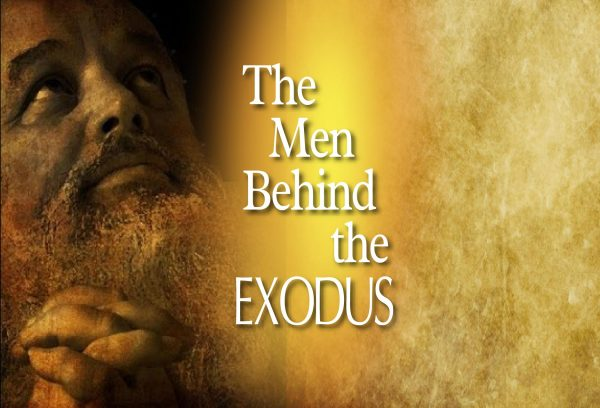 The Men Behind the Exodus