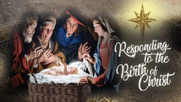 Responding to the Birth of Christ