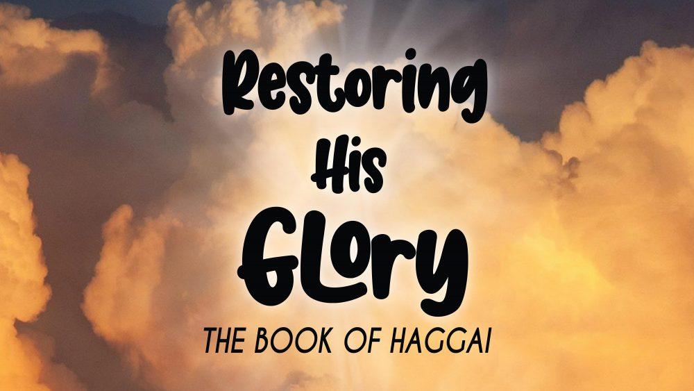Restoring His Glory